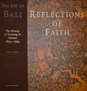 Reflections of Faith the Art of Bali the history of painting in Batuan DwiBhumi Balinese dans kunst