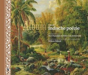 Album van de Indische poezie Bert Paasman Peter van Zonneveld Willem Nijholt